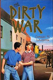 THE DIRTY WAR by Charles H. Slaughter