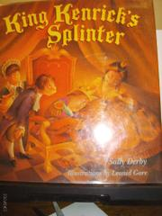 KING KENRICK'S SPLINTER by Sally Derby