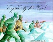 TRAPPED BY THE ICE! by Michael McCurdy