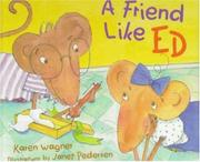 A FRIEND LIKE ED by Karen Wagner
