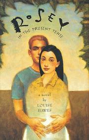 ROSEY IN THE PRESENT TENSE by Louise Hawes