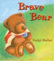 BRAVE BEAR by Kathy Mallat