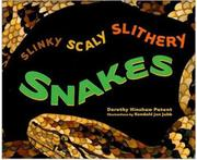 SLINKY, SCALY, SLITHERY SNAKES by Dorothy Hinshaw Patent