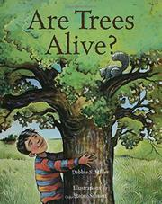 ARE TREES ALIVE by Debbie S. Miller