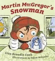 MARTIN MACGREGOR'S SNOWMAN by Lisa Broadie Cook