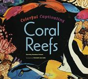 COLORFUL CAPTIVATING CORAL REEFS by Dorothy Hinshaw Patent