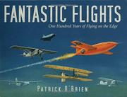 FANTASTIC FLIGHTS by Patrick O'Brien