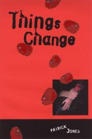 THINGS CHANGE by Patrick Jones
