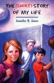 THE (SHORT) STORY OF MY LIFE by Jennifer B. Jones