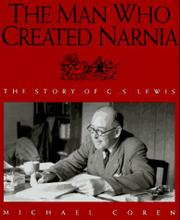 THE MAN WHO CREATED NARNIA by Michael Coren