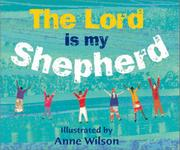 THE LORD IS MY SHEPHERD by Anne Wilson