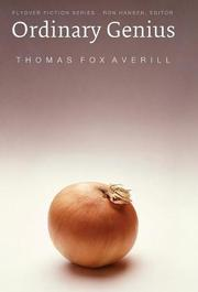 ORDINARY GENIUS by Thomas Fox Averill