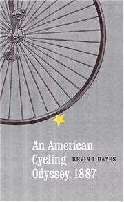AN AMERICAN CYCLING ODYSSEY, 1887 by Kevin J. Hayes