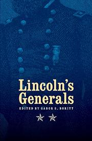 LINCOLN'S GENERALS by Gabor S. -- Ed. Boritt