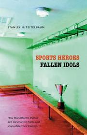SPORTS HEROES, FALLEN IDOLS by Stanley H. Teitelbaum