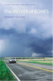 THE MOVER OF BONES by Robert Vivian