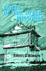 FORTS OF THE UPPER MISSOURI by Robert G. Athearn