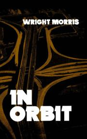 IN ORBIT by Wright Morris