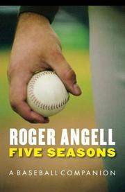 FIVE SEASONS: A Baseball Companion by Roger Angell