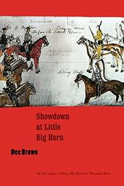 SHOWDOWN AT LITTLE BIG HORN by Dee Brown