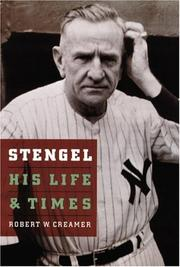 STENGEL: His Life and Times by Robert W. Creamer