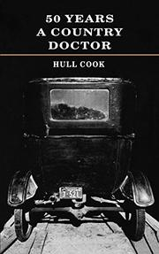 FIFTY YEARS A COUNTRY DOCTOR by Hull Cook