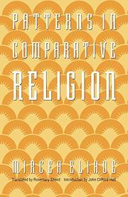 PATTERNS IN COMPARATIVE RELIGION by Mircea Eliade
