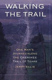 WALKING THE TRAIL: One Man's Journey Along the Cherokee Trail of Tears by Jerry Ellis