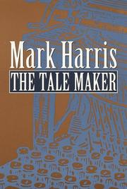 THE TALE MAKER by Mark Harris