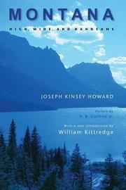 MONTANA: High, Wide and Handsome by Joseph Kinsey Howard