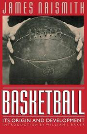 BASKETBALL: Its Origin and Development by James Naismith