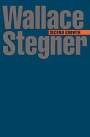 SECOND GROWTH by Wallace Stegner
