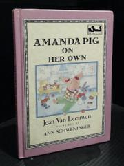 AMANDA PIG ON HER OWN by Jean Van Leeuwen