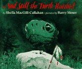 AND STILL THE TURTLE WATCHED by Sheila MacGill-Callahan
