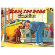 MAXI, THE HERO by Debra Barracca