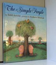 THE SIMPLE PEOPLE by Tedd Arnold