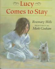 LUCY COMES TO STAY by Rosemary Wells