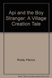 API AND THE BOY STRANGER by Patricia Roddy