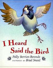 I HEARD SAID THE BIRD by Polly Berrien Berends