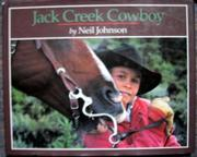 JACK CREEK COWBOY by Neil Johnson
