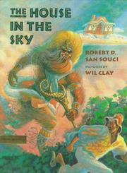 THE HOUSE IN THE SKY by Robert D. San Souci