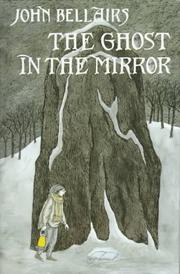 THE GHOST IN THE MIRROR by John Bellairs