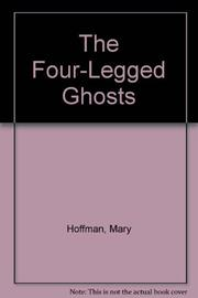 THE FOUR-LEGGED GHOSTS by Mary Hoffman