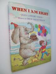 WHEN I AM EIGHT by Joan Lowery Nixon