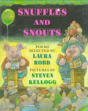 SNUFFLES AND SNOUTS by Laura Robb