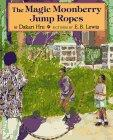 THE MAGIC MOONBERRY JUMP ROPES by Dakari Hru