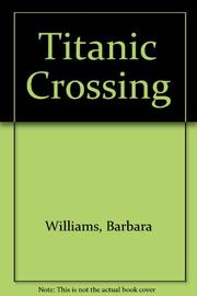 TITANIC CROSSING by Barbara Williams