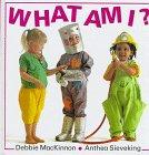 WHAT AM I? by Debbie MacKinnon