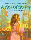 A NET OF STARS by Jennifer Richard Jacobson