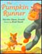 THE PUMPKIN RUNNER by Marsha Diane Arnold